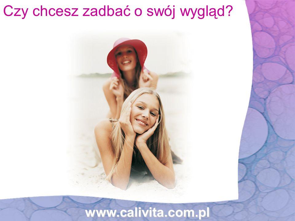 Czy chcesz zadbać o swój wygląd?www.calivita.com.pl