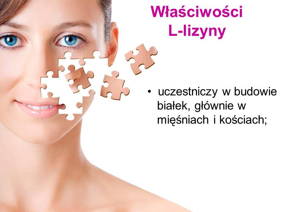 Właściwości L-lizyny uczestniczy w budowie białek, głównie w mięśniach i kościach;