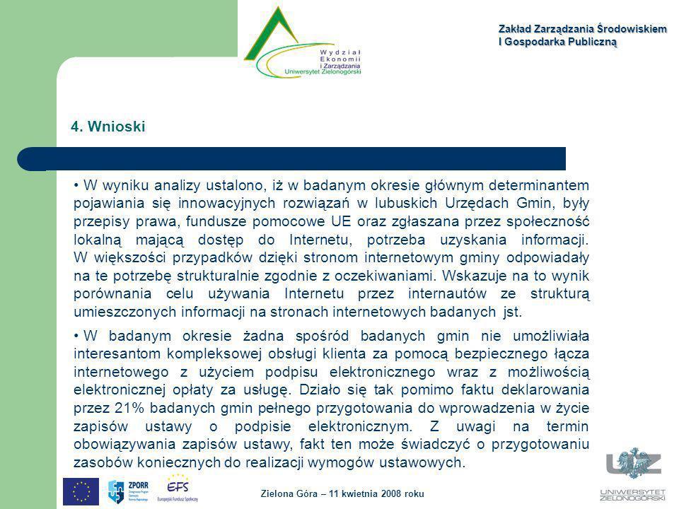 Zakład Zarządzania Środowiskiem I Gospodarka Publiczną Zielona Góra – 11 kwietnia 2008 roku 4. Wnioski W wyniku analizy ustalono, iż w badanym okresie