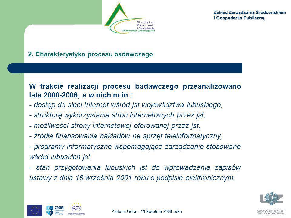 W trakcie realizacji procesu badawczego przeanalizowano lata 2000-2006, a w nich m.in.: - dostęp do sieci Internet wśród jst województwa lubuskiego, -