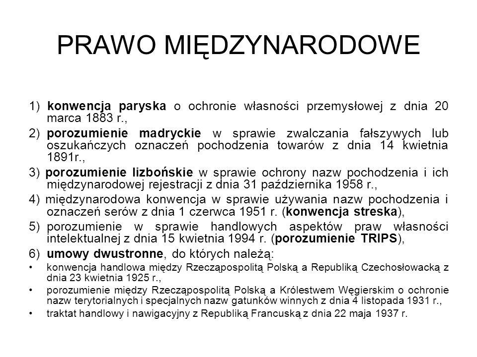 PRAWO MIĘDZYNARODOWE 1) konwencja paryska o ochronie własności przemysłowej z dnia 20 marca 1883 r., 2)porozumienie madryckie w sprawie zwalczania fał