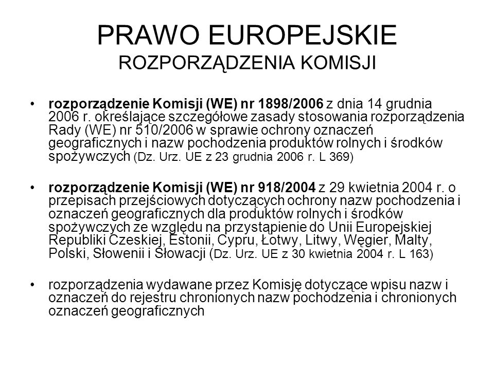 PRAWO EUROPEJSKIE ROZPORZĄDZENIA KOMISJI rozporządzenie Komisji (WE) nr 1898/2006 z dnia 14 grudnia 2006 r. określające szczegółowe zasady stosowania