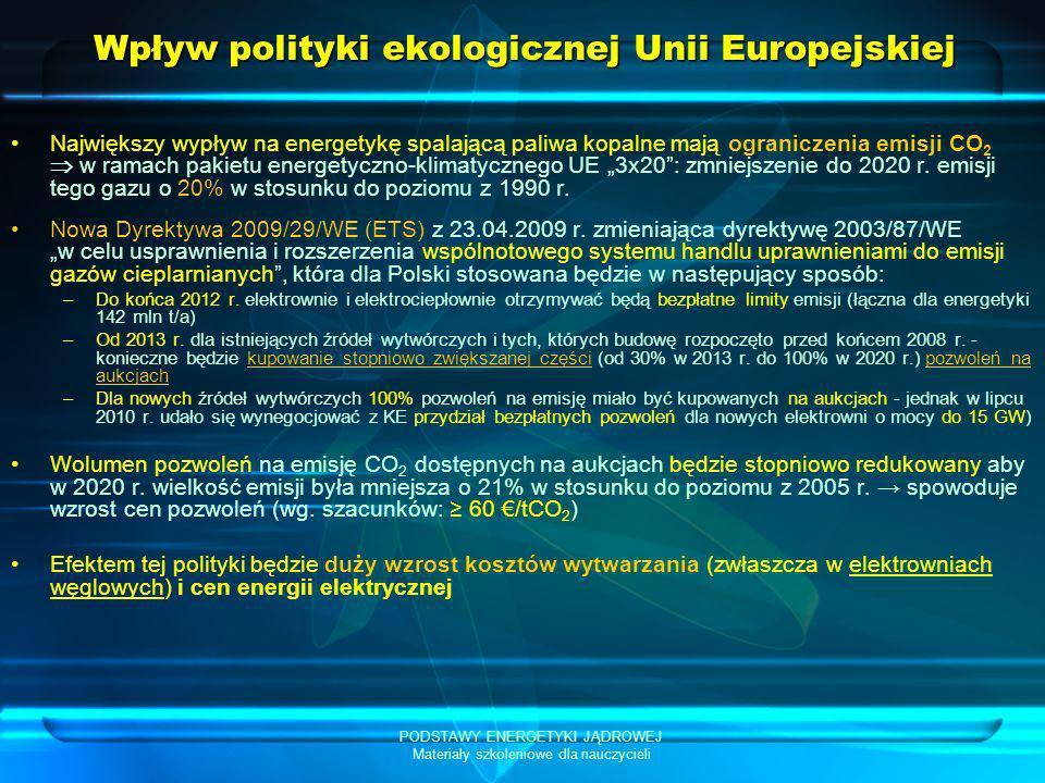 PODSTAWY ENERGETYKI JĄDROWEJ Materiały szkoleniowe dla nauczycieli Wpływ polityki ekologicznej Unii Europejskiej Największy wypływ na energetykę spala