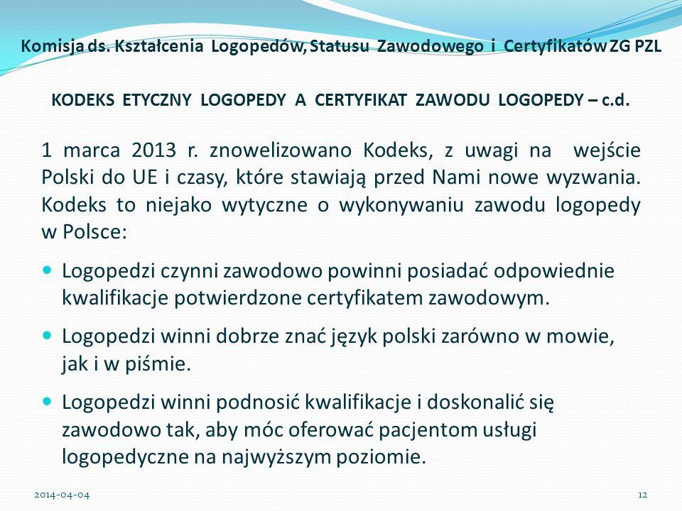 1 marca 2013 r. znowelizowano Kodeks, z uwagi na wejście Polski do UE i czasy, które stawiają przed Nami nowe wyzwania. Kodeks to niejako wytyczne o w