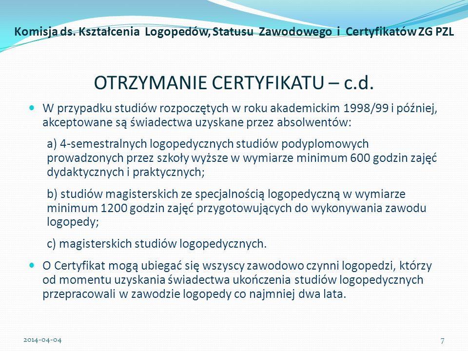 OTRZYMANIE CERTYFIKATU – c.d. 2014-04-047 Komisja ds. Kształcenia Logopedów, Statusu Zawodowego i Certyfikatów ZG PZL W przypadku studiów rozpoczętych