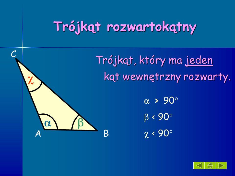 Trójkąt prostokątny Trójkąt, który ma jeden Trójkąt, który ma jeden kąt wewnętrzny prosty.