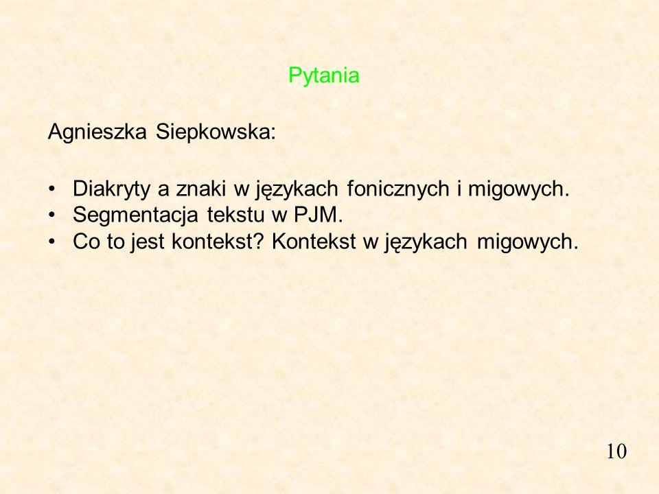 10 Agnieszka Siepkowska: Diakryty a znaki w językach fonicznych i migowych. Segmentacja tekstu w PJM. Co to jest kontekst? Kontekst w językach migowyc