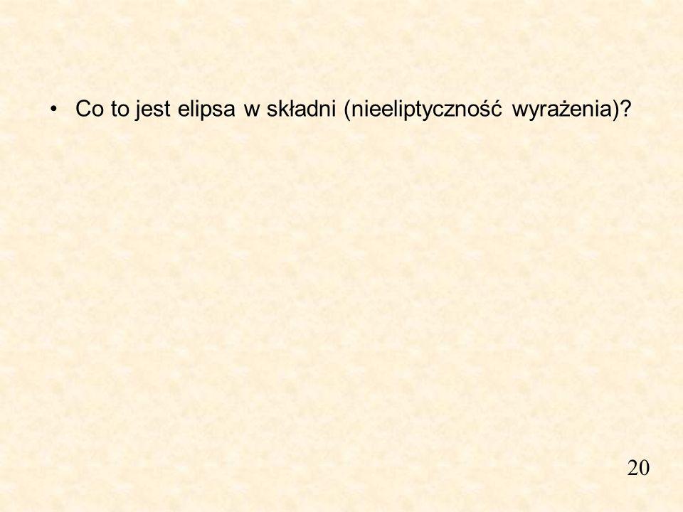 20 Co to jest elipsa w składni (nieeliptyczność wyrażenia)?