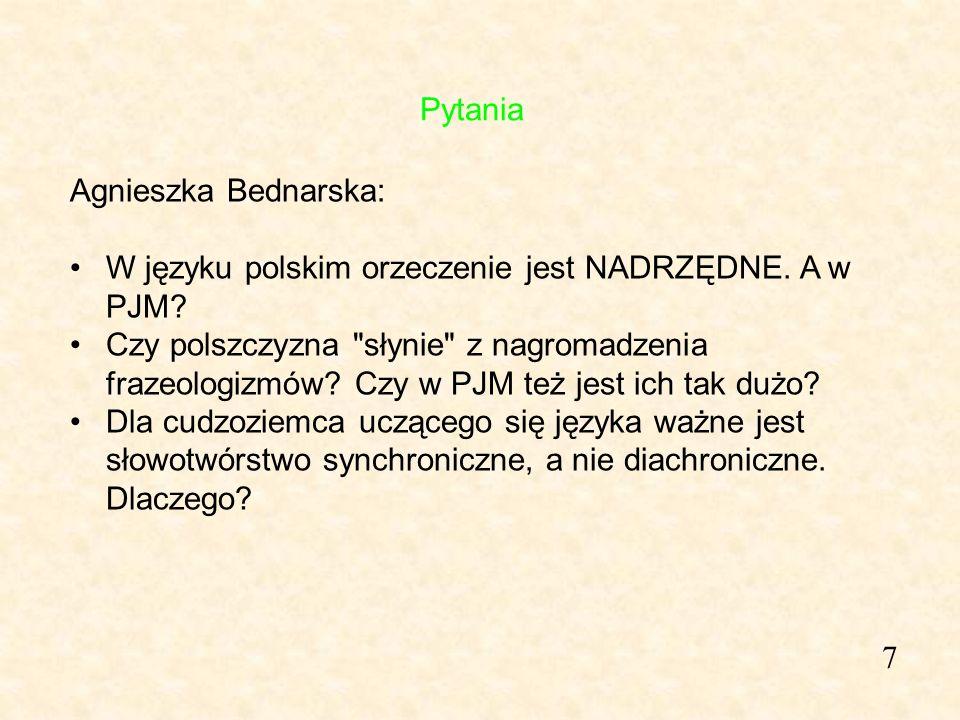 7 Agnieszka Bednarska: W języku polskim orzeczenie jest NADRZĘDNE. A w PJM? Czy polszczyzna