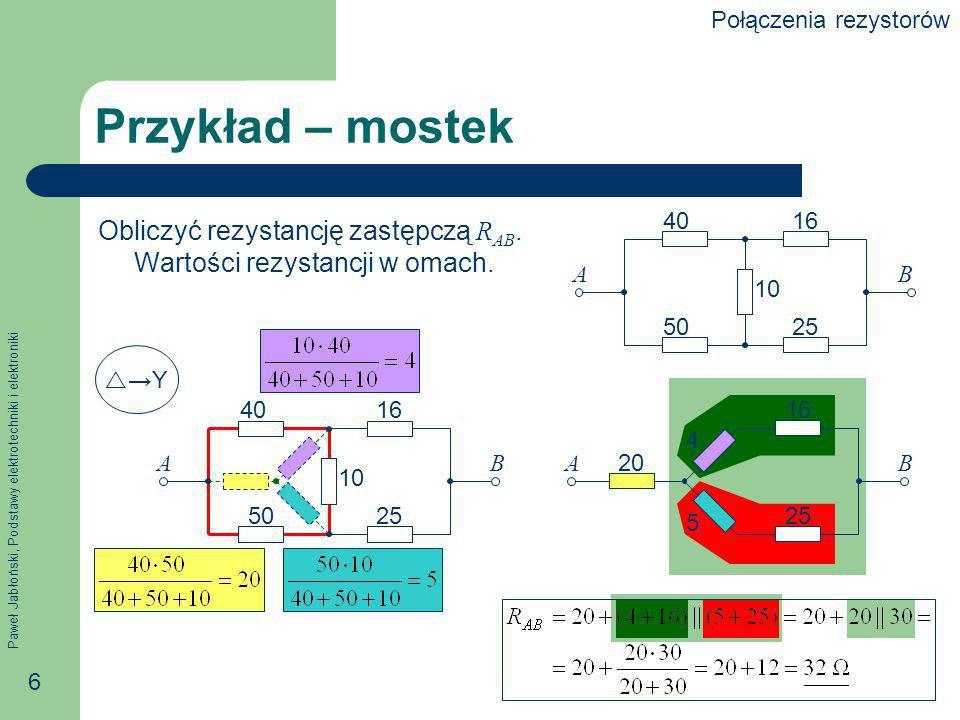 Paweł Jabłoński, Podstawy elektrotechniki i elektroniki 7 Dzielnik napięcia Dwa rezystory połączone szeregowo stanowią tzw.