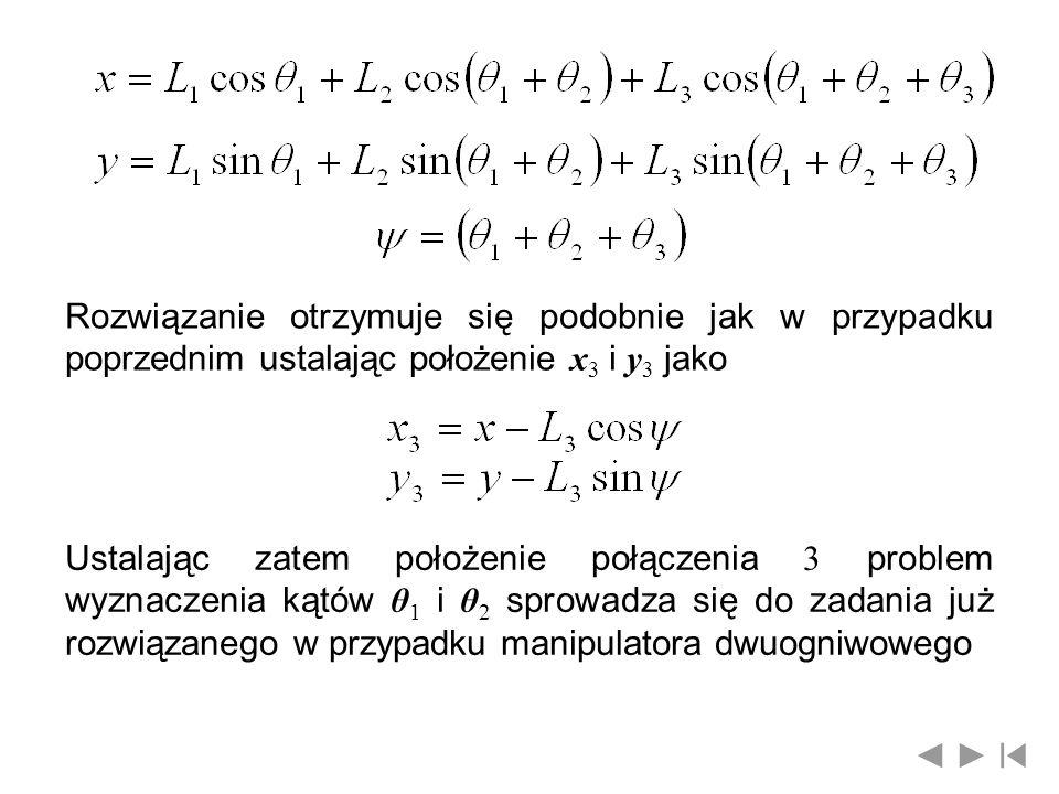Rozwiązanie otrzymuje się podobnie jak w przypadku poprzednim ustalając położenie x 3 i y 3 jako Ustalając zatem położenie połączenia 3 problem wyznac