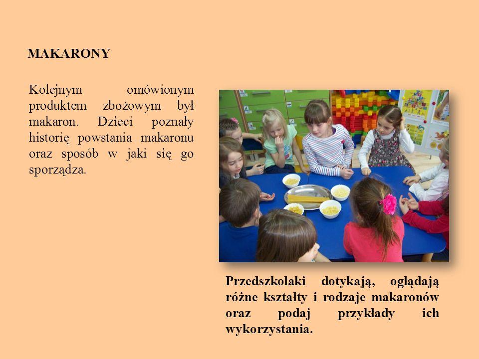 MAKARONY Kolejnym omówionym produktem zbożowym był makaron. Dzieci poznały historię powstania makaronu oraz sposób w jaki się go sporządza. Przedszkol