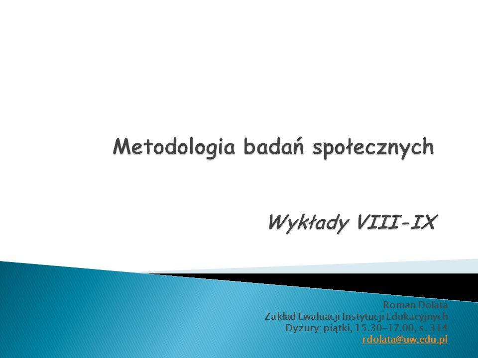 Roman Dolata Zakład Ewaluacji Instytucji Edukacyjnych Dyżury: piątki, 15.30-17.00, s. 314 rdolata@uw.edu.pl