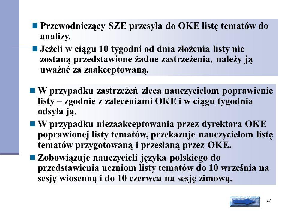 47 Przewodniczący SZE przesyła do OKE listę tematów do analizy. Jeżeli w ciągu 10 tygodni od dnia złożenia listy nie zostaną przedstawione żadne zastr