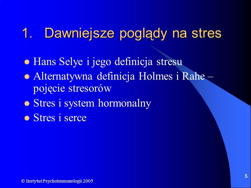 © Instytut Psychoimmunologii 2005 6 Hans Selye Hans Selye (1907-1982) austrowęgierski lekarz i endokrynolog Ukończył Niemiecki Uniwersytet w Pradze w 1929; doktorat w 1931 Hipoteza, że choroby są skutkiem niezdolności do radzenia sobie z ciągłym stresem (niewydolny Syndrom Ogólnej Adaptacji) Ponad 50 lat badań Książka The Stress of Life (1956) Opublikował ponad 1,400 artykułów 10 razy nominowany do Nagrody Nobla