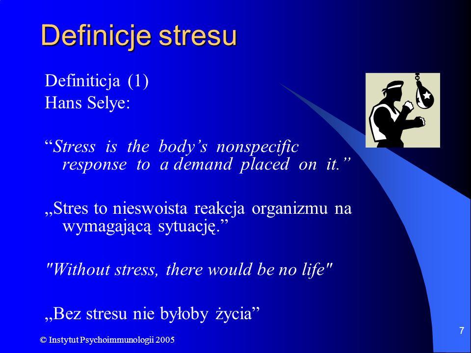 © Instytut Psychoimmunologii 2005 8 Stres: Reakcja organizmu w postaci mobilizacji energii do pokonywania różnorodnych przeszkód, barier, wymagań, bez względu na to, czy towarzyszą jej przyjemne czy przykre odczucia.