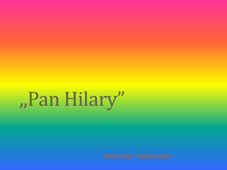 Biega, krzyczy pan Hilary: Gdzie są moje okulary? Następny slajdStrona główna