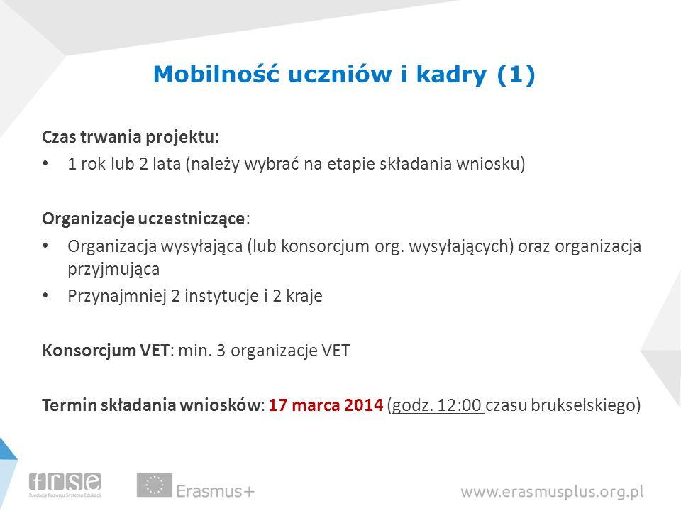 Mobilność uczniów i kadry (1) Czas trwania projektu: 1 rok lub 2 lata (należy wybrać na etapie składania wniosku) Organizacje uczestniczące: Organizac