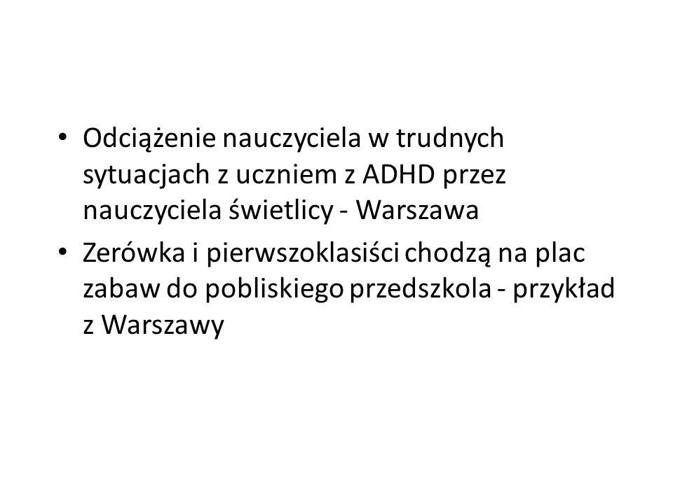 Odciążenie nauczyciela w trudnych sytuacjach z uczniem z ADHD przez nauczyciela świetlicy - Warszawa Zerówka i pierwszoklasiści chodzą na plac zabaw d