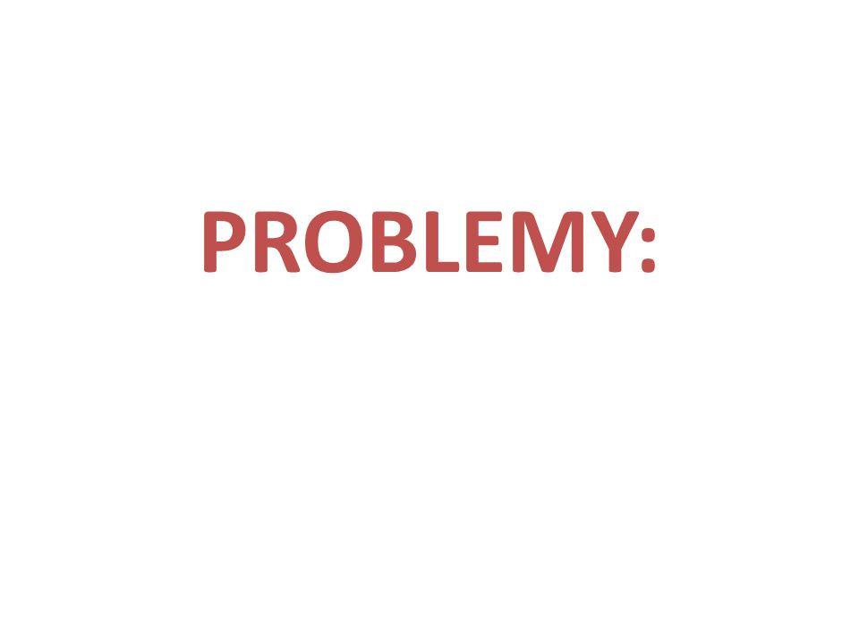PROBLEMY: