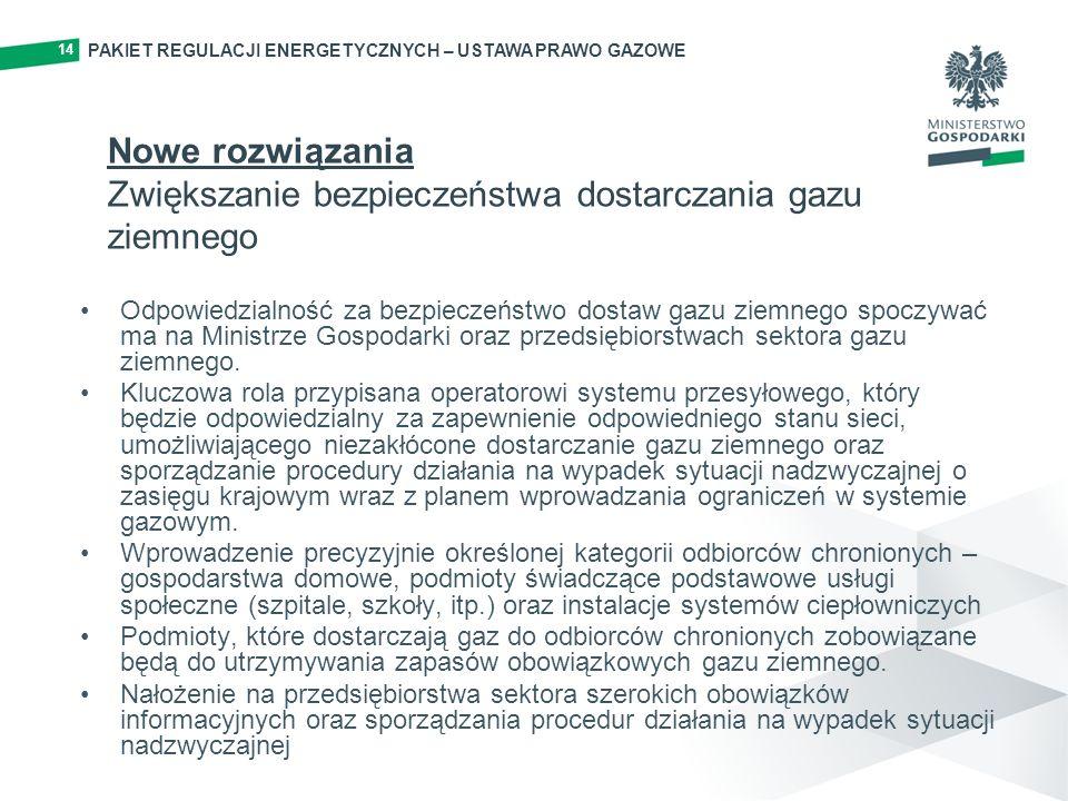 14 Odpowiedzialność za bezpieczeństwo dostaw gazu ziemnego spoczywać ma na Ministrze Gospodarki oraz przedsiębiorstwach sektora gazu ziemnego.