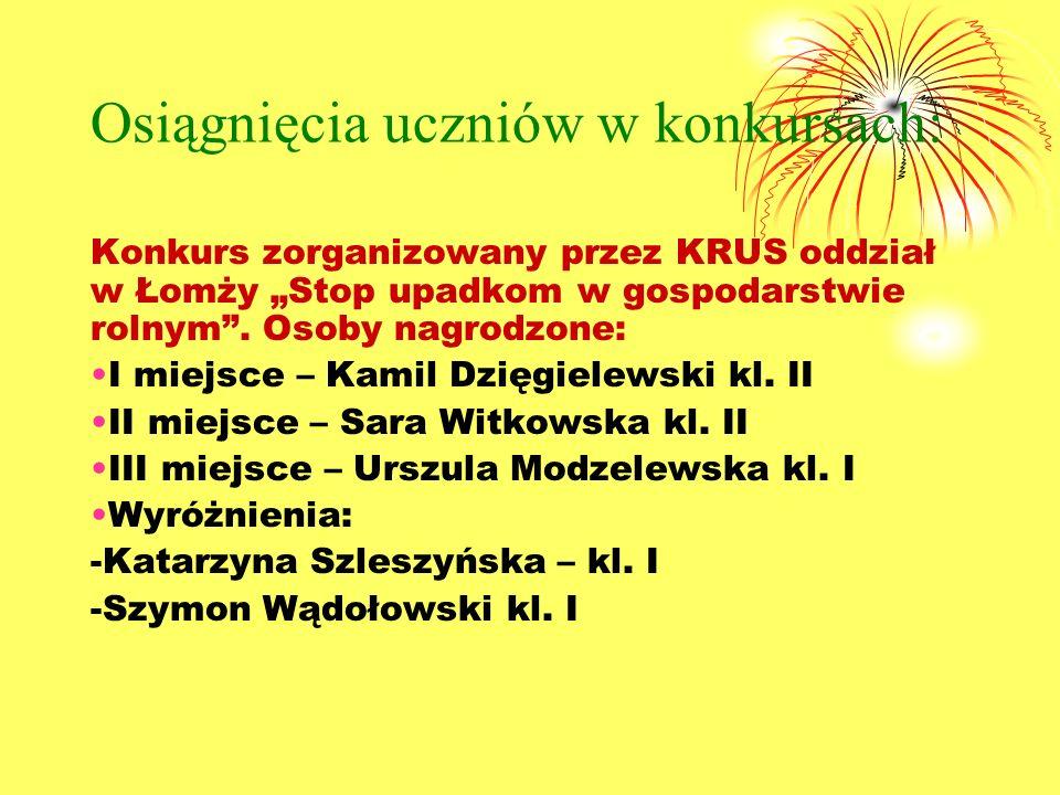 Osiągnięcia uczniów w konkursach: Konkurs zorganizowany przez KRUS oddział w Łomży Stop upadkom w gospodarstwie rolnym.