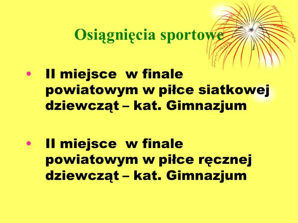 Osiągnięcia sportowe II miejsce w finale powiatowym w piłce siatkowej dziewcząt – kat.