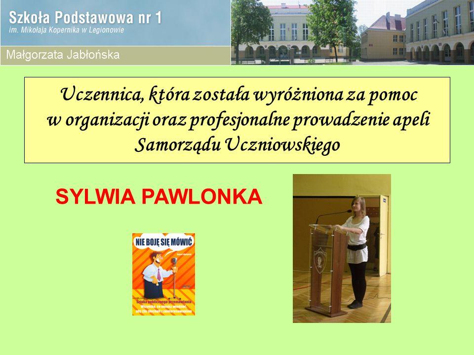 Uczennica, która została wyróżniona za pomoc w organizacji oraz profesjonalne prowadzenie apeli Samorządu Uczniowskiego SYLWIA PAWLONKA