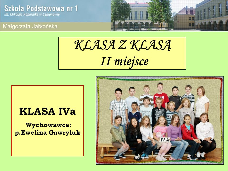 KLASA Z KLASĄ II miejsce KLASA IVa Wychowawca: p.Ewelina Gawryluk