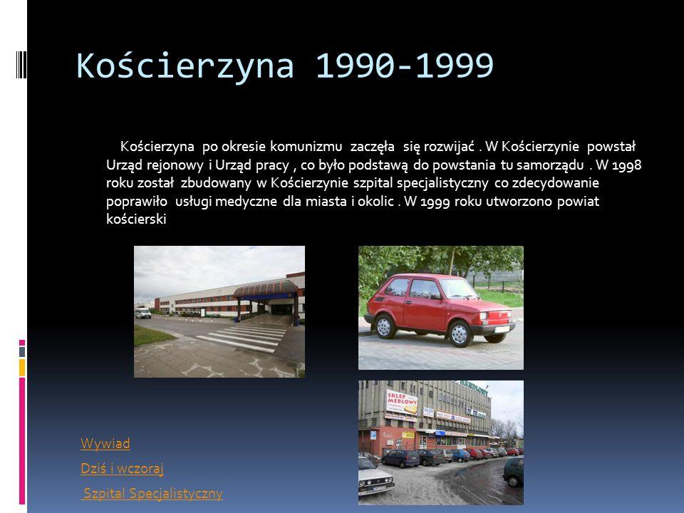 Kościerzyna 1990-1999 Kościerzyna po okresie komunizmu zaczęła się rozwijać. W Kościerzynie powstał Urząd rejonowy i Urząd pracy, co było podstawą do