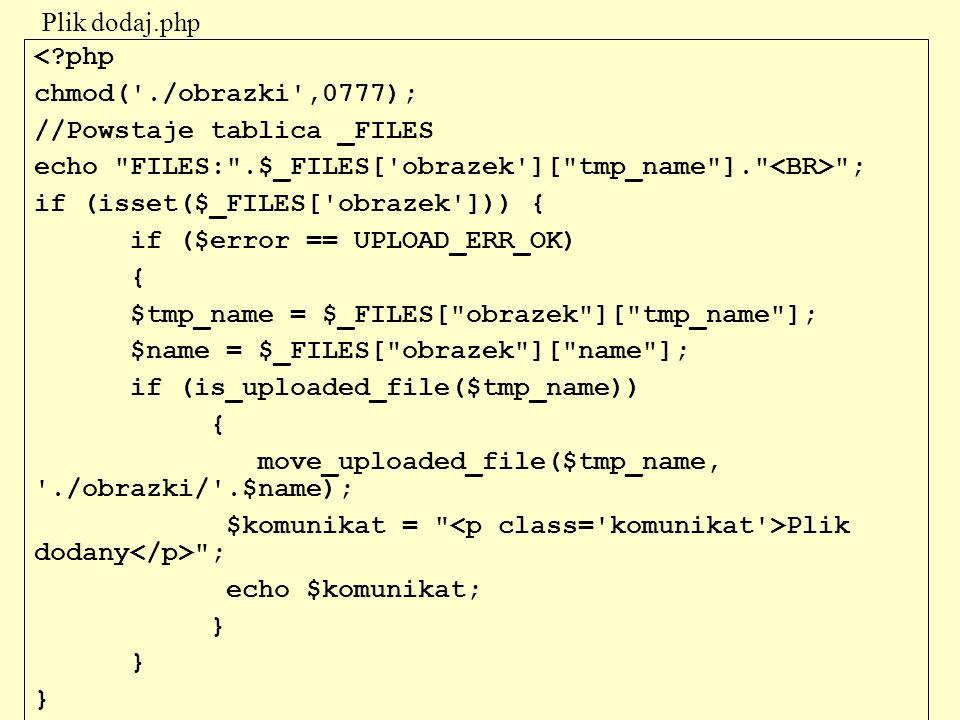 <?php chmod('./obrazki',0777); //Powstaje tablica _FILES echo