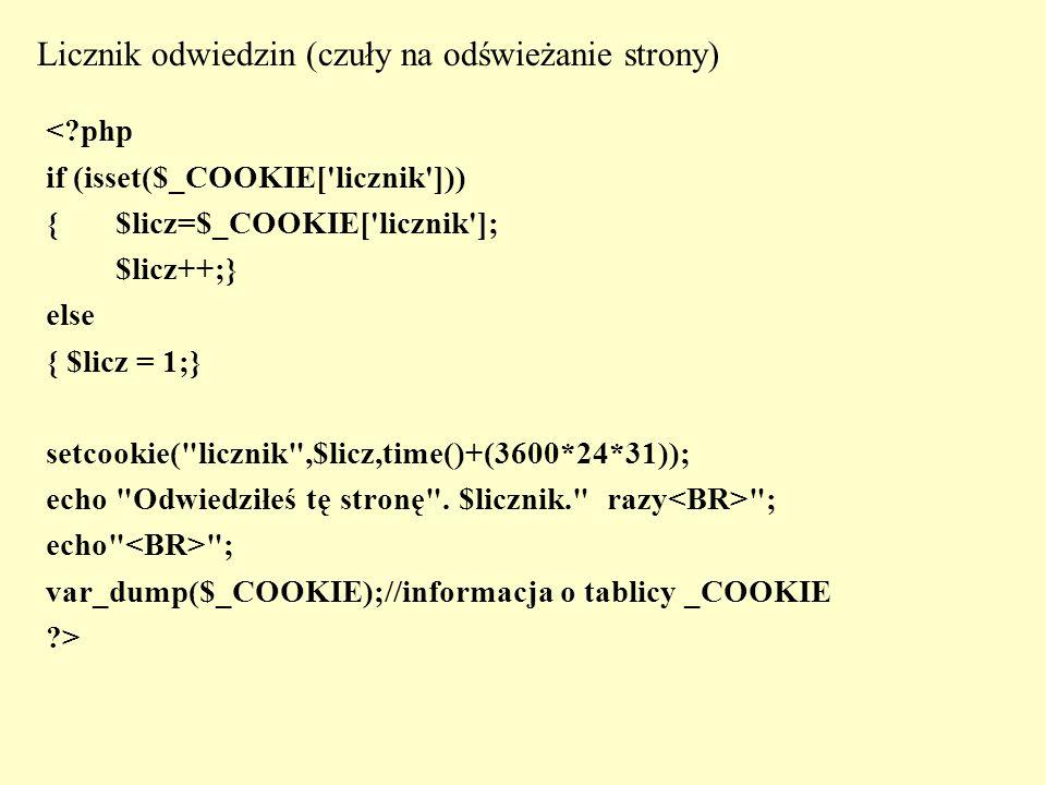 <?php session_start(); if (isset($_SESSION[ licznik ])) { $_SESSION[ licznik ]++; } else { $_SESSION[ licznik ] = 0; } echo $licznik. ; echo Bezpieczniej: .$_SESSION[ licznik ]; //gdy register_globals wyłączone ?> Rejestracja zmiennej: