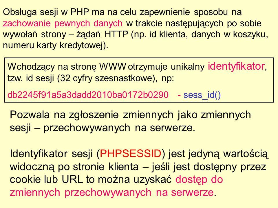 Obsługa sesji w PHP ma na celu zapewnienie sposobu na zachowanie pewnych danych w trakcie następujących po sobie wywołań strony – żądań HTTP (np. id k