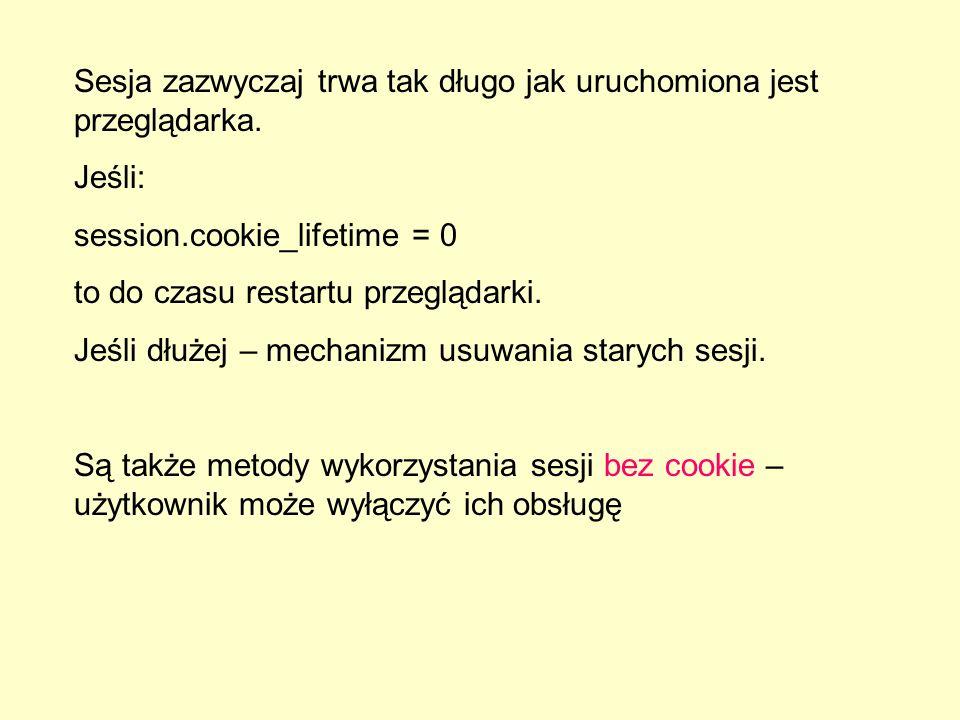 Przeglądarka GET/witaj.php?imie=Jan Serwer Sesja imie=Jan SET COOKIE:PHPSESSID=1234 GET/index.php Serwer Sesja imie=Jan Witaj Jan...