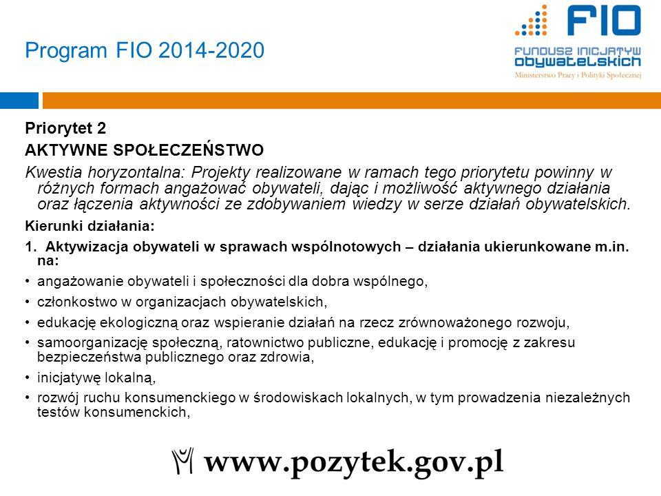 Priorytet 2 AKTYWNE SPOŁECZEŃSTWO Kwestia horyzontalna: Projekty realizowane w ramach tego priorytetu powinny w różnych formach angażować obywateli, d