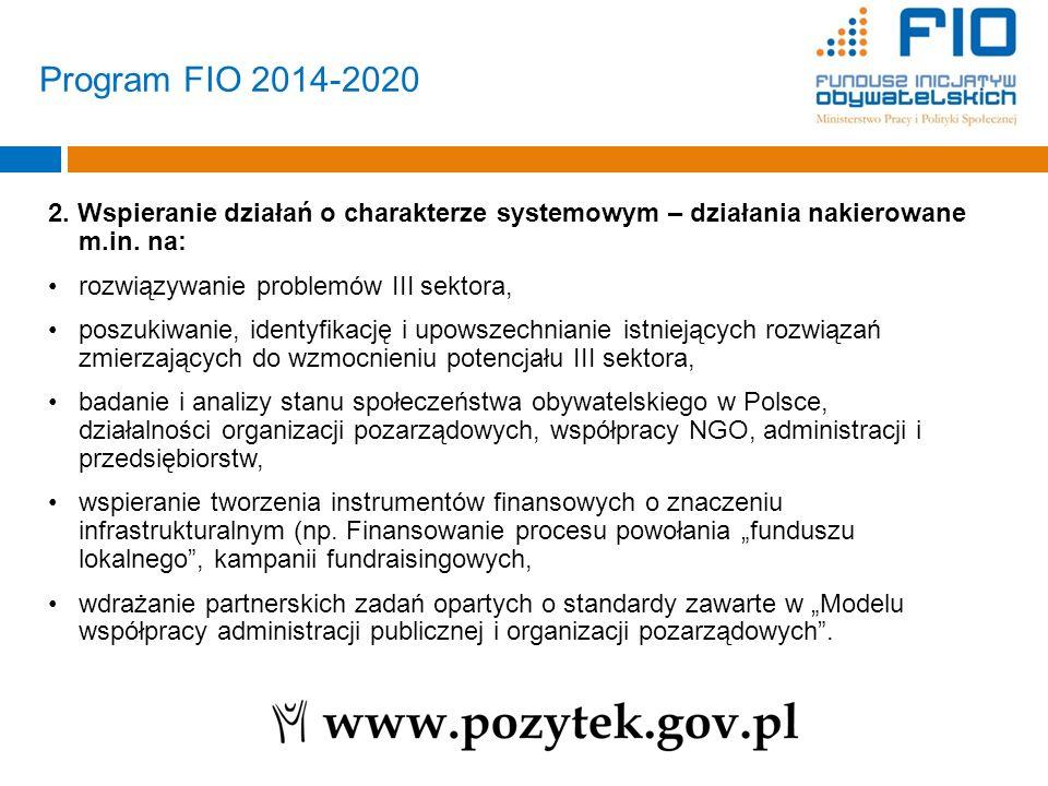 2. Wspieranie działań o charakterze systemowym – działania nakierowane m.in. na: rozwiązywanie problemów III sektora, poszukiwanie, identyfikację i up