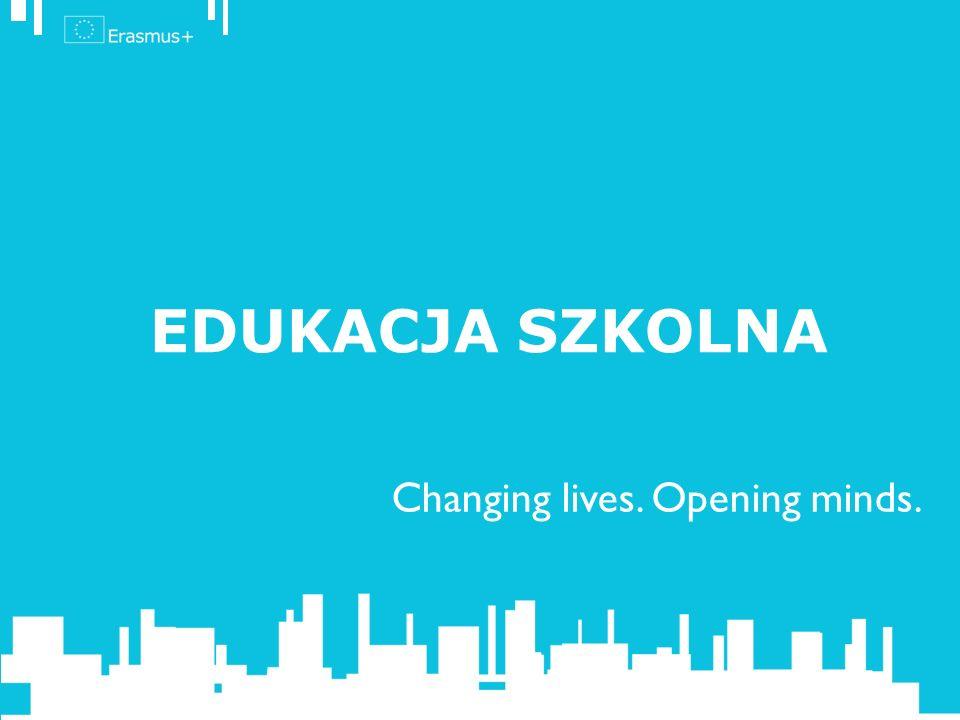 Changing lives. Opening minds. EDUKACJA SZKOLNA