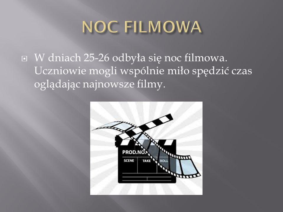 W dniach 25-26 odbyła się noc filmowa. Uczniowie mogli wspólnie miło spędzić czas oglądając najnowsze filmy.