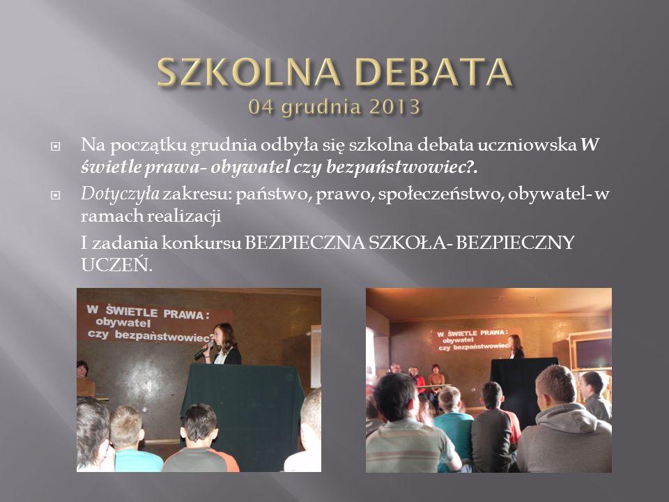 Na początku grudnia odbyła się szkolna debata uczniowska W świetle prawa- obywatel czy bezpaństwowiec?. Dotyczyła zakresu: państwo, prawo, społeczeńst