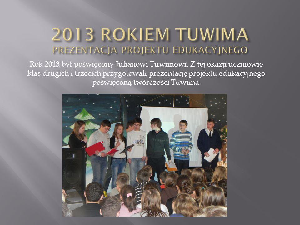 Rok 2013 był poświęcony Julianowi Tuwimowi. Z tej okazji uczniowie klas drugich i trzecich przygotowali prezentację projektu edukacyjnego poświęconą t