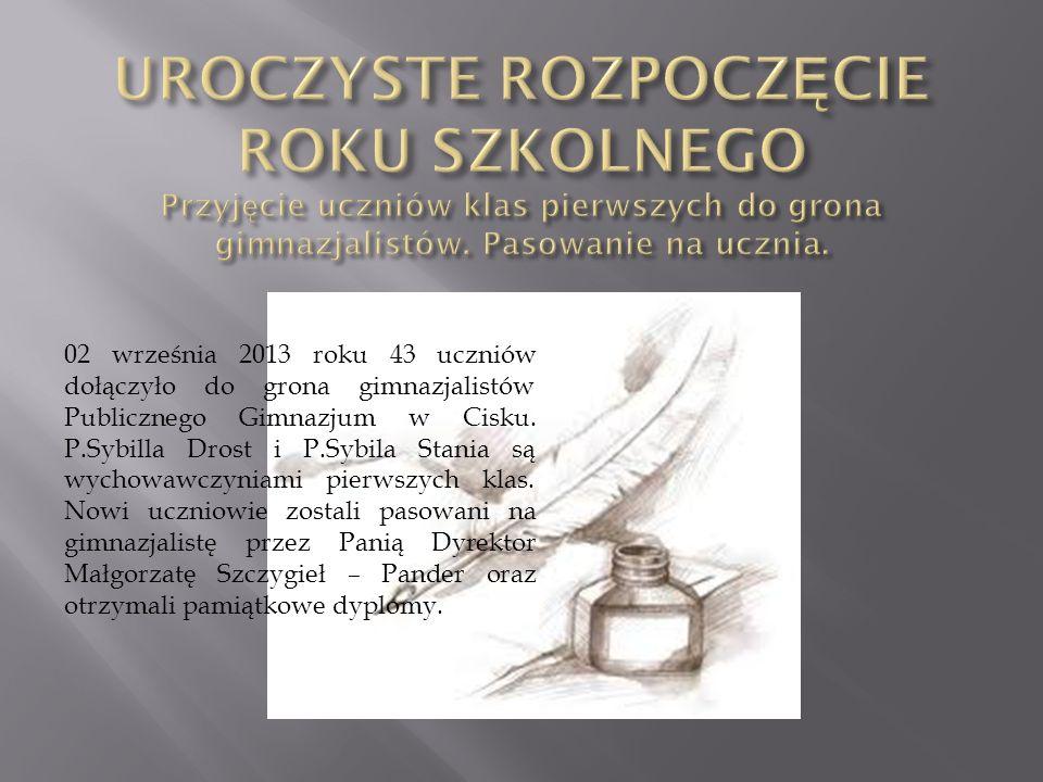 02 września 2013 roku 43 uczniów dołączyło do grona gimnazjalistów Publicznego Gimnazjum w Cisku. P.Sybilla Drost i P.Sybila Stania są wychowawczyniam