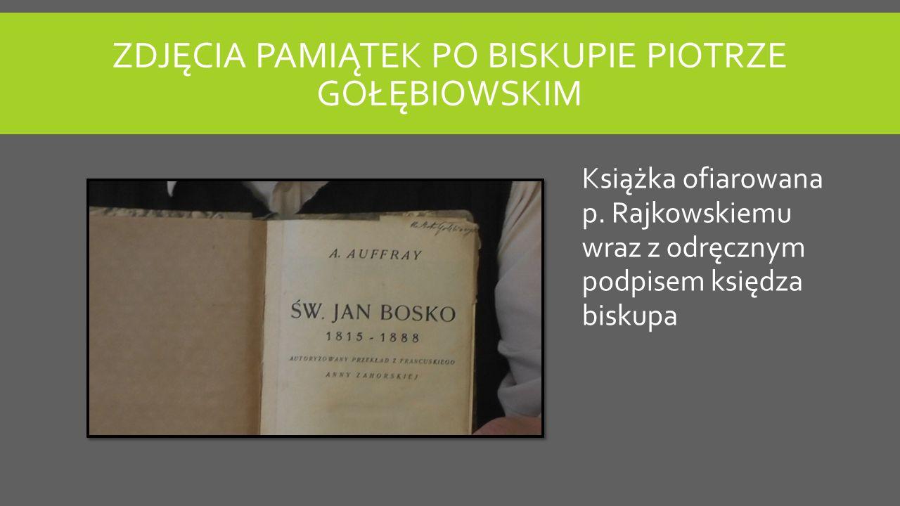 ZDJĘCIA PAMIĄTEK PO BISKUPIE PIOTRZE GOŁĘBIOWSKIM Książka ofiarowana p.