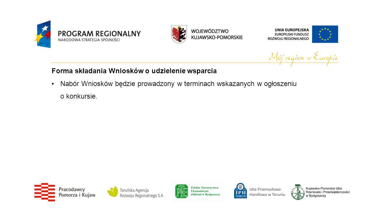 Nabór Wniosków będzie prowadzony w terminach wskazanych w ogłoszeniu o konkursie.
