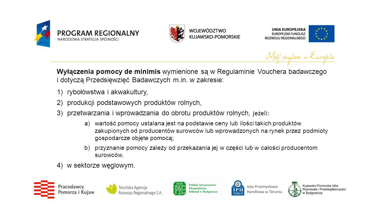 Wyłączenia pomocy de minimis wymienione są w Regulaminie Vouchera badawczego i dotyczą Przedsięwzięć Badawczych m.in. w zakresie: 1)rybołówstwa i akwa