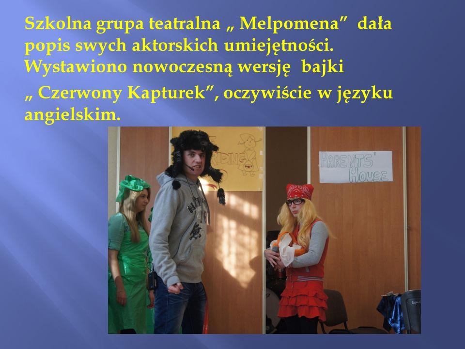 Szkolna grupa teatralna Melpomena dała popis swych aktorskich umiejętności. Wystawiono nowoczesną wersję bajki Czerwony Kapturek, oczywiście w języku