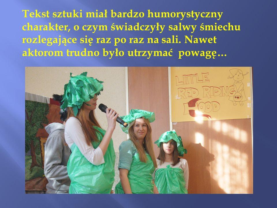 Tekst sztuki miał bardzo humorystyczny charakter, o czym świadczyły salwy śmiechu rozlegające się raz po raz na sali.