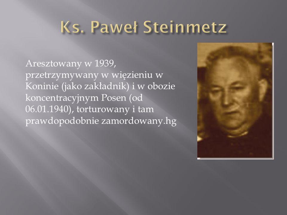 Aresztowany w 1939, przetrzymywany w więzieniu w Koninie (jako zakładnik) i w obozie koncentracyjnym Posen (od 06.01.1940), torturowany i tam prawdopo