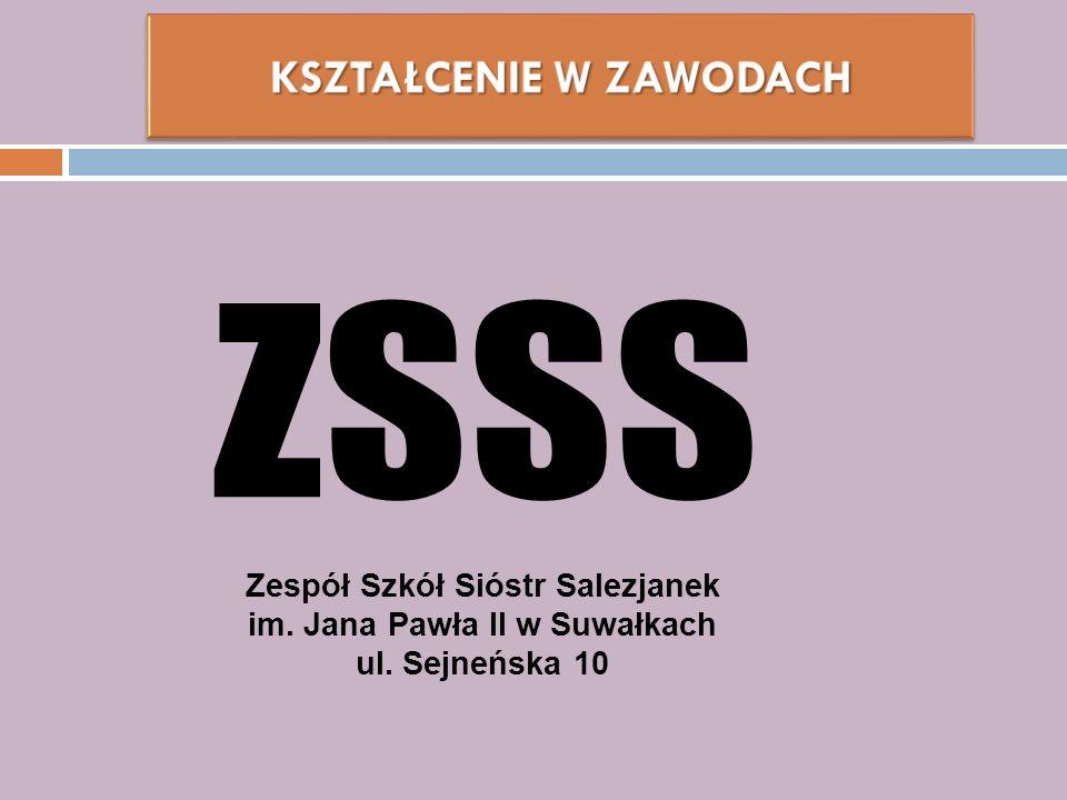 Zespół Szkół Sióstr Salezjanek im. Jana Pawła II w Suwałkach ul. Sejneńska 10
