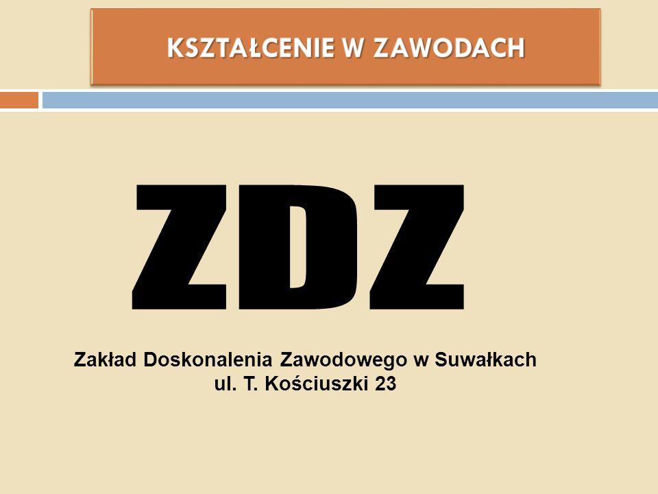Zakład Doskonalenia Zawodowego w Suwałkach ul. T. Kościuszki 23