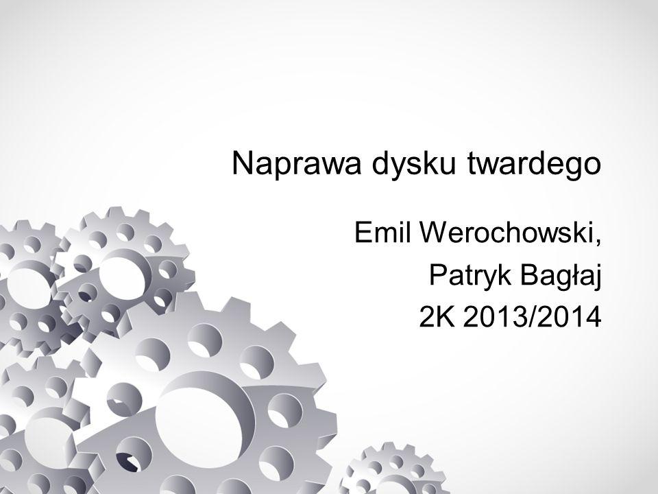Naprawa dysku twardego Emil Werochowski, Patryk Bagłaj 2K 2013/2014